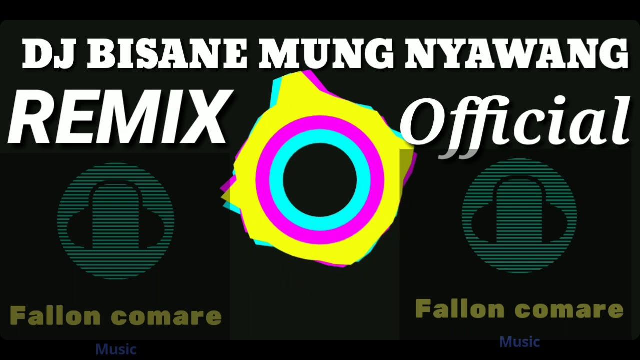 Download DJ BISANE MUNG NYAWANG    REMIX OFFICIAL 2020 #nofin Asia Remix Cover