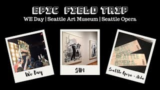 Epic Field Trip Day   We Day + Seattle Art Museum + Seattle Opera   Renton Prep