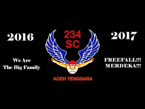 234 sc Aceh Tenggara 2016 & 2017 We Are The Big Family FREEFALL!!! MERDEKA!!!