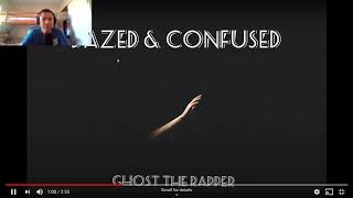 HE'S BACK!!! | Ghost The Rapper-Dazed & Confused(REACTION)