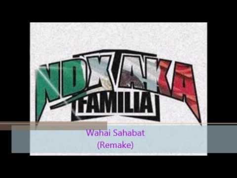 ndx a.k.a - Wahai Sahabat Remake