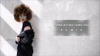 Sona Kitna Sona Hai Remix DJ NISHA KOLKATA DJ7.mp3