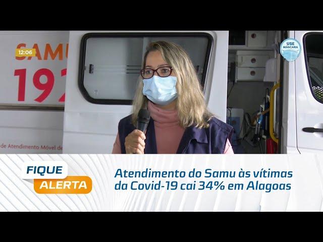 Atendimento do Samu às vítimas da Covid-19 cai 34% em Alagoas