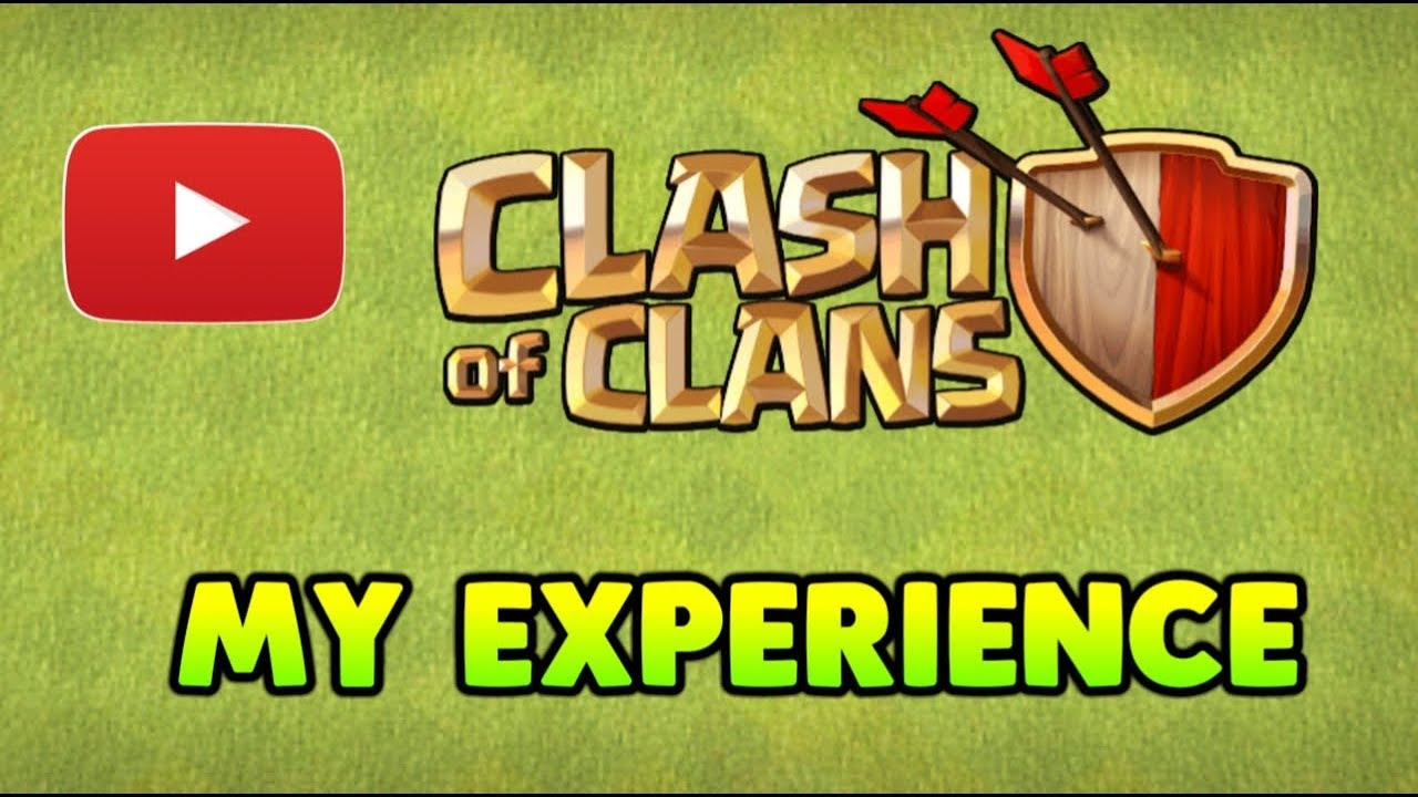 MY EXPERIENCE IN CLASH OF CLANS !