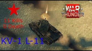 War Thunder / KV-1 L-11 / Arcade Battle / 11 Kills