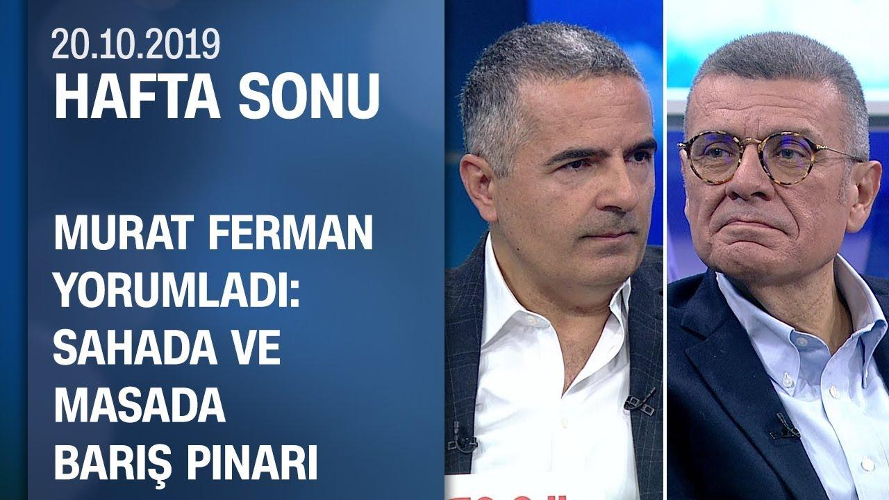 Suriye satrancında kim haklı, kim kazanacak? Murat Ferman değerlendirdi - Hafta Sonu 20.10.2019