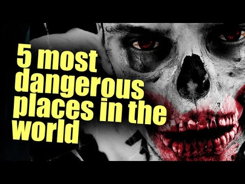 5 Most Dangerous Places You Should Not Visit As a Tourist