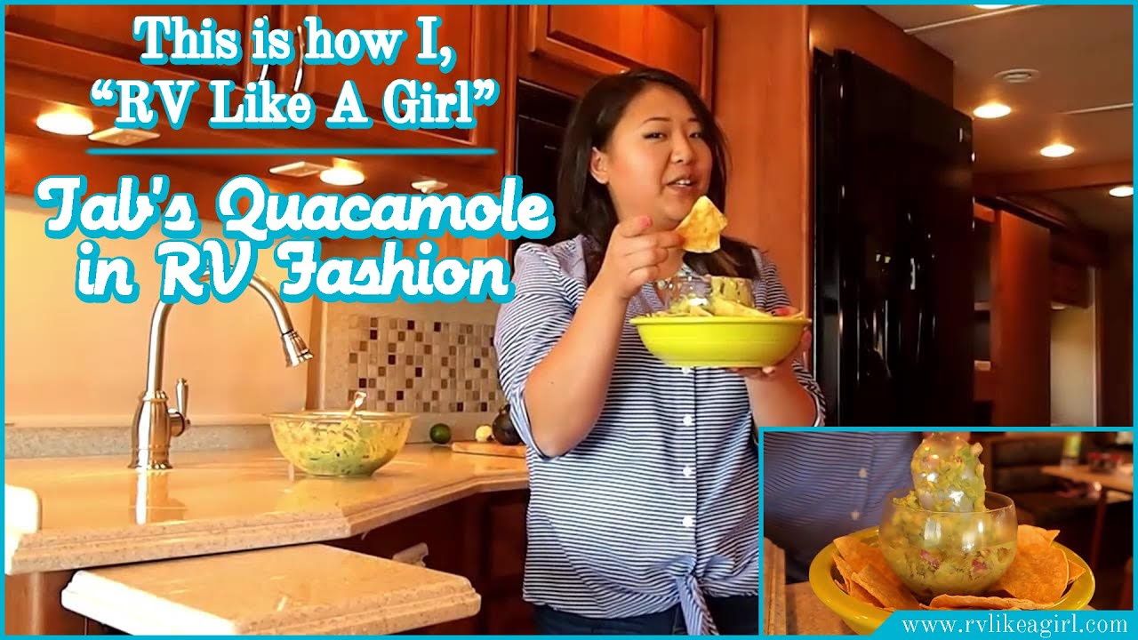 Sharing Tab's Guacamole in RV Fashion   This is how I #RVLikeAGirl