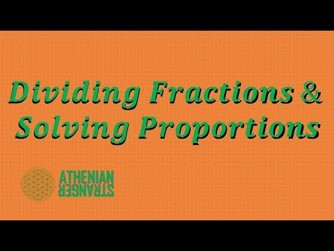 Dividing Fractions and Solving Proportions (Pre-Algebra Tutorial Part 4)