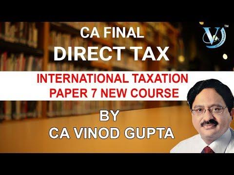 INTERNATIONAL TAXATION PAPER 7 | New Course | Finance Act, 2017| Vinod Gupta (VG Sir)