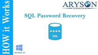 Best SQL Server Password Changer  - Aryson SQL Password Recovery Tool