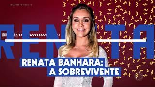 Renata Banhara relata drama com doença grave e agressões de ex-companheiro