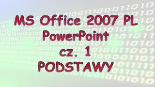 016 MS Office 2007 PowerPoint cz 1 PODSTAWY