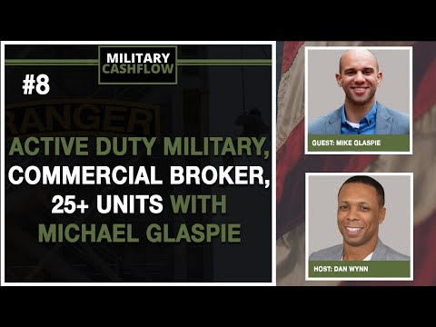 military-cashflow-#8-||-active-duty-military,-commercial-broker,-and-25+-units-with-michael-glaspie