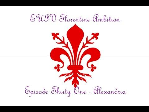 Let's Play Europa Universalis IV as Tuscany: Episode 31 - Alexandria
