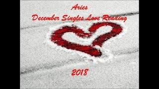 Aries December Singles Love Reading 2018 - LOVE CONQUERS ALL! AFTER ALL THE STORMS!