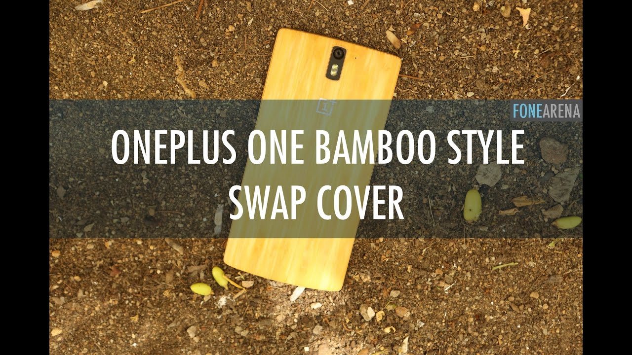 huge discount 20402 a8431 OnePlus One Bamboo Style Swap Cover Unboxing