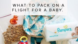 WHAT TO PACK ON A FLIGHT WITH A BABY