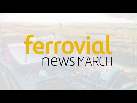 Ferrovial | March 2018 News / Noticias Marzo 2018