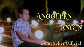 Demy Yoker - ANGGEPEN ANGIN [OFFICIAL MUSIC VIDEO]