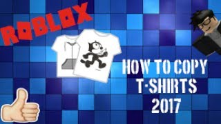 How To Copy Any T-Shirts On Roblox 2017 (Still Works)