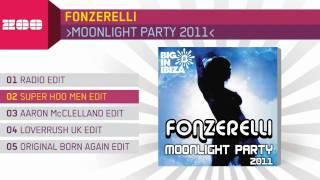 Fonzerelli - Moonlight Party 2011 (Super Hoo Men Edit)