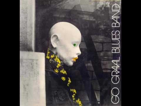 Go Graal Blues Band - Go Graal Blues Band (ALBUM STREAM)