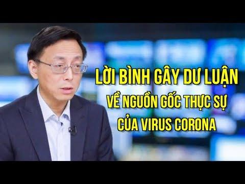 Lời bình gây dư luận về nguồn gốc thực sự của virus corona