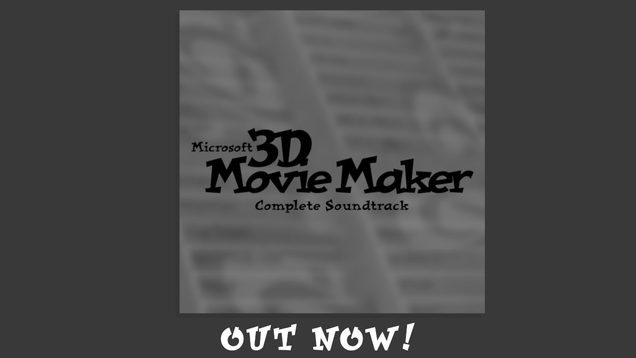 3D Movie Maker Complete Soundtrack - Out Now