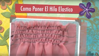 Como Coser El Hilo Elastico How To Sew The Elastic Thread Jazmin Gastelum