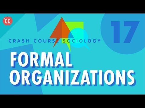 Formal Organizations: Crash Course Sociology #17