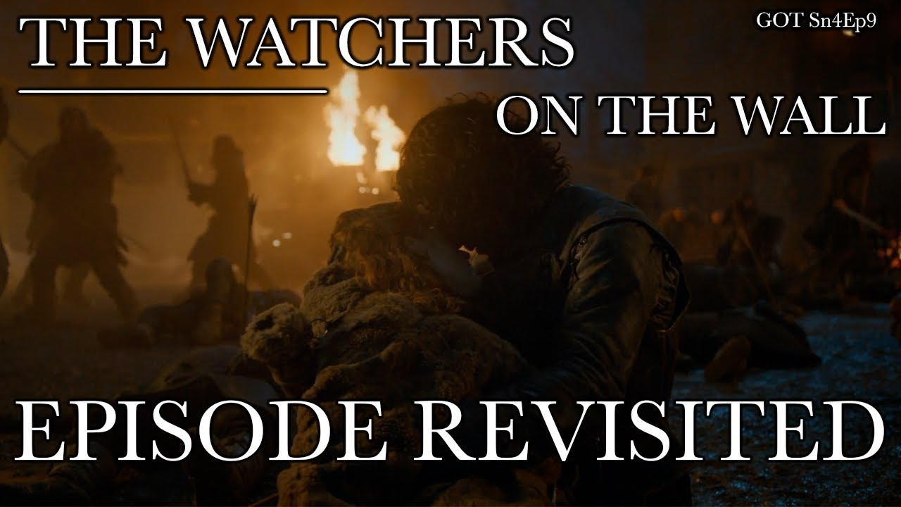 2f3f52aa18 Game of Thrones | The Watchers on the Wall | Episode Revisited (Sn4Ep9)