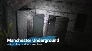 SOMETHING IS ALIVE DOWN HERE!!!! MANCHESTER UNDERGROUND CITY