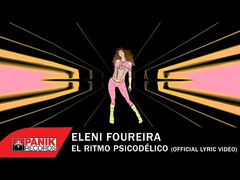 Eleni Foureira - El Ritmo Psicodélico - Official Lyric Video