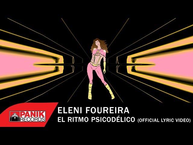 Eleni Foureira - El Ritmo Psicodélico - Official Lyric Video