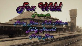 Eddy Arnold = Misty Blue = Full Album