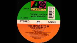 Little Louie Vega & Marc Anthony - Ride On The Rhythm (Kenlou Rhythm Mix)