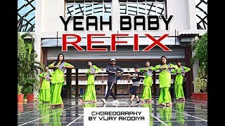 Yeah Baby Refix | Garry Sandhu | Dance Choreography | by Vijay Akodiya Aka V.j