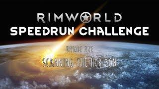 RimWorld / EP 5 - Scanning the Horizon / Speedrun Challenge
