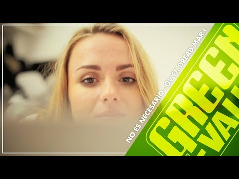 GREEN VALLEY Feat. DREAD MAR I - NO ES NECESARIO