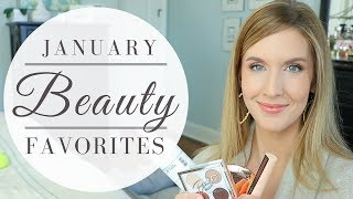 January Favorites 2018 | Monthly Beauty Favorites