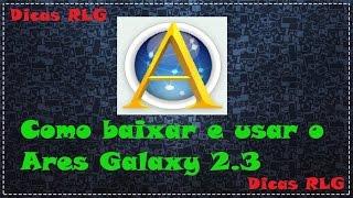"""Como baixar e usar o Ares Galaxy 2.3 com segurança """"2015"""""""