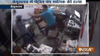 Petrol pump owner shot dead in Bihar's Begusarai