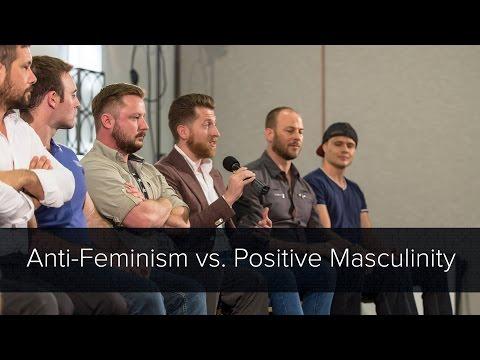 Anti-Feminism vs. Positive Masculinity | Tanner Guzy