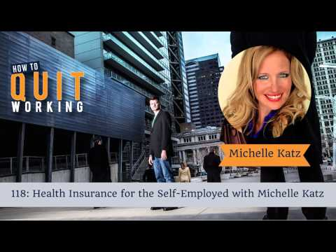 118: Health Insurance for the Self-Employed  with Michelle Katz