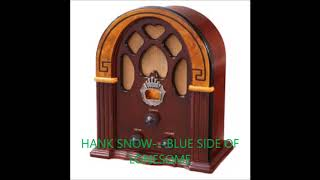 Watch Hank Snow Blue Side Of Lonesome video