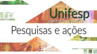 Unifesp | Pesquisas e ações contra a covid-19|Unifesp - Universidade Federal de São Paulo