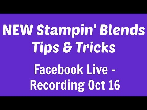 NEW Stampin' Blends Facebook Live Recording Oct 16th