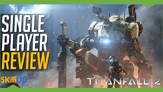 Titanfall 2 | Holy S#%T This Game Is Good (Single Player Review)