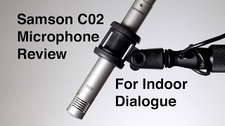 Samson C02 Microphone for Indoor Dialogue Review: Affordable Super-Cardioid Microphone